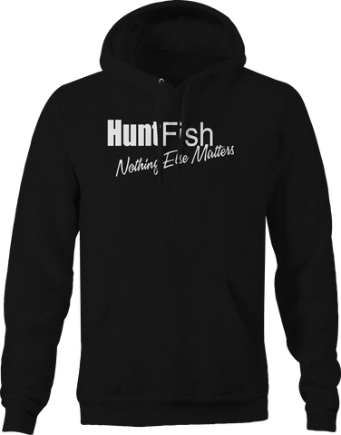 Hunt Fish Nothing Else Matters