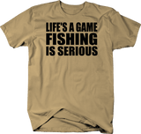 Life's a Game FISHING is Serious