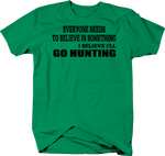 Everyone Believes in Something - Go Hunting