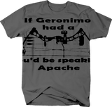 If Geronimo had a Crossbow Speaking Apache