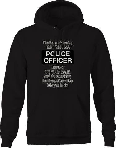 Person Wearing This is a Police officer Lie Flat on Back Nice Hoodie