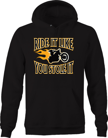 Ride It Like you Stole It Flaming Chopper Biker Road trip Riding Hoodie