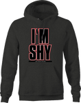 I'm Shy…But I've Got a Big Dick Funny Male Humor Love Romance Hoodie