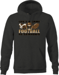 Life's a Game Football is Serious Helmet Ball Shoulder Pads Field Hoodie
