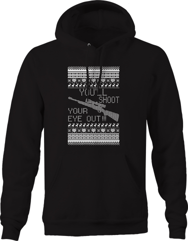 You'll Shoot Your Eye Out Ugly Christmas Sweater Hunting Funny Hoodie