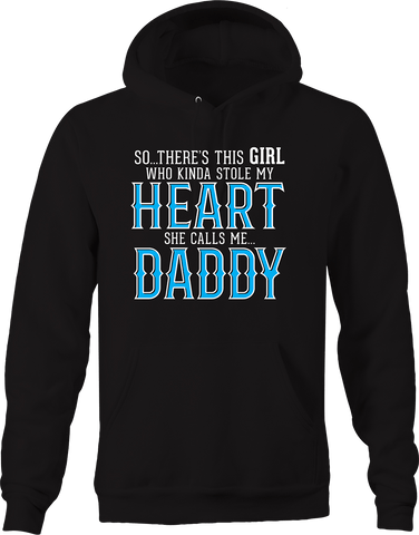 Girl Stole My Heart Calls Me Daddy Father Daughter Love Family Hoodie