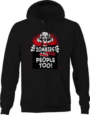 Zombies Were People Too Sad Victim Attack Living Dead Horror Hoodie