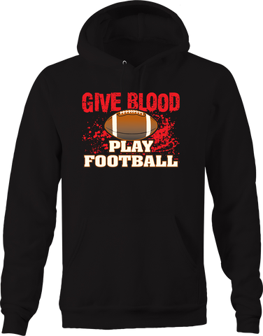 Give Blood Play Football Tackle Sports Injuries Champion Win USA Hoodie
