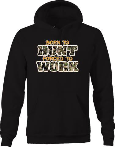 Born to Hunt Forced to Work Came Wildlife Nature Bow Rifle Deer Hoodie
