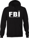 FBI Female Body Inspector Funny Adult Humor Crossed Eyed Smile Hoodie