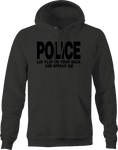 Police Lay Flat on your Back and Spread 'Em Funny Humor Arrest Hoodie