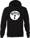Bitch 1 Funny Adult Humor Best Friends Nightmare Difficult Hoodie