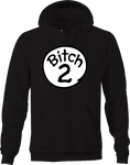 Bitch 2 Funny Adult Humor Best Friends Nightmare Difficult Hoodie