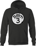 Bitch 3 Funny Adult Humor Best Friends Nightmare Difficult Hoodie