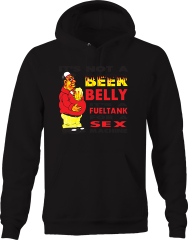 It's Not a Beer Belly It's a Full tank for a Sex Machine Funny Hoodie