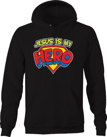 Jesus is My Hero Religious Faith Hope God Christ Heaven Soul Hoodie