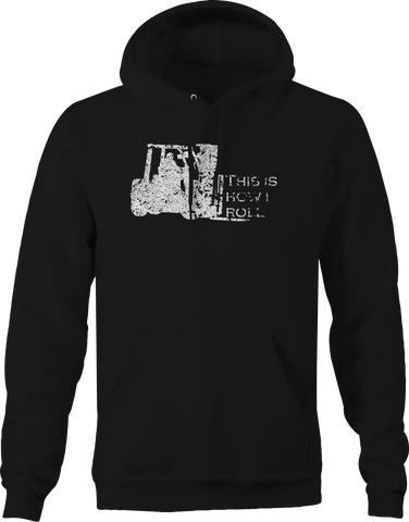 This is How I Roll Forklift Forktruck Warehouse  Hoodie