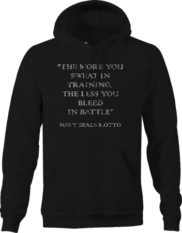 Navy Seals MottoSweat in Training Bleed in Battle Military  Hoodie