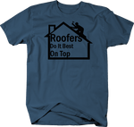 Roofers Do it Best On Top Funny Roofing