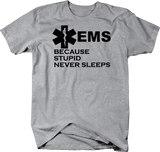 EMS Paramedic Because Stupid Never Sleeps First Responder