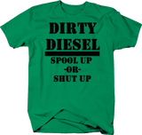 Dirty Diesel Turbo Spool Up or Shut Up Tee