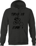This is How I Roll Mountain Bike BMX Dirt Track  Hoodie