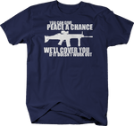 Give Peace a Chance, We'll Cover You AR15 Tactical Police