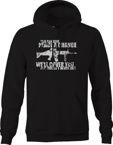Give Peace a Chance, We'll Cover You AR15 Tactical Police  Hoodie