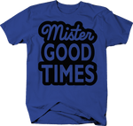 Mister Good Times Funny Name Tag Party Shirt