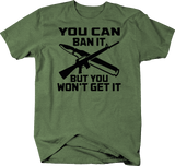 You Can Ban It You Won't Get It. AR15 Rifle Molon Labe NRA 2A