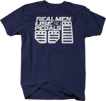 Real Men Use 3 Pedals Racing Clutch Stick Manual Transmission