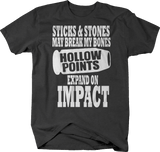 Sticks & Stones May Break Bones, Hollow Points Expand Bullets