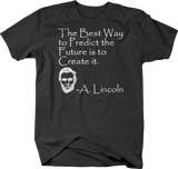 Abraham Lincoln Best Way to Predict the Future to Create it