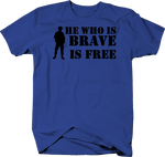 He Who is Brave is Free Solider Military Quote Gun NRA