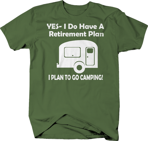 Yes I Do Have a Retirement Plan - Go Camping RV Camper Travel