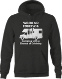 Weekend Forecast Camping Chance of Drinking RV Hoodie