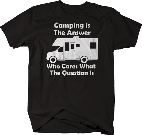 Camping is the Answer - Who Cares Question RV