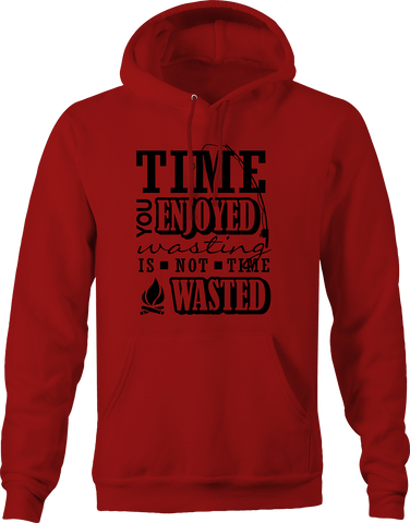 Time You Enjoyed is Not Time Wasted Travel Hoodie