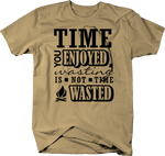 Time You Enjoyed is Not Time Wasted Travel T-Shirt