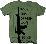 Does This Offend You? Tough Sh*t AR15 Rifle Gun NRA 2nd Amendment