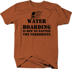 Water Boarding is How we Baptize the Terrorists ISIS Hunting