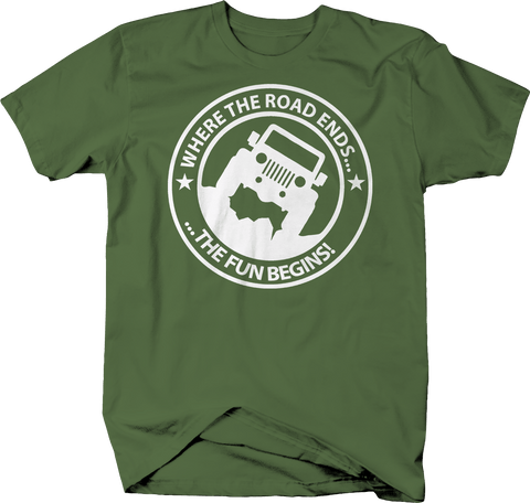 Where the Road Ends the Fun Begins Military Green Shirt