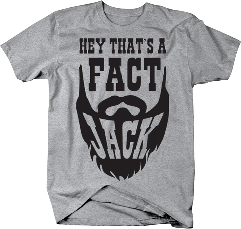 Hey That's a Fact Jack Beard Country Shirt USA