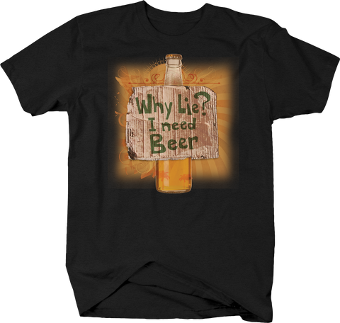 Why Lie I Need Beer Bottle Funny Drinking Bar Fun Party College