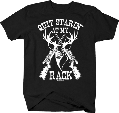 Quit Starin' at my Rack T-Shirt