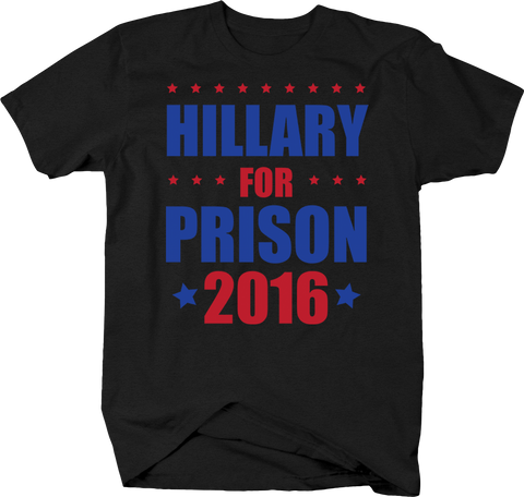 Hillary for Prison 2016 Funny POTUS Jail Trump America Great