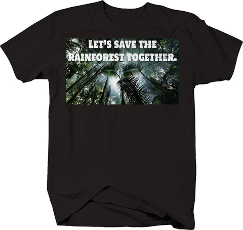 Lets Save the Amazon Together T-Shirt