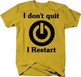 I Don't Quit I Restart Power Button Gaming Funny