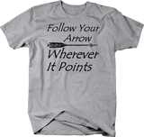 Follow Your Arrow Wherever it Points Tee