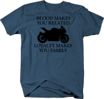 Motorycle - Blood Related - Loyalty Family - Street Bike